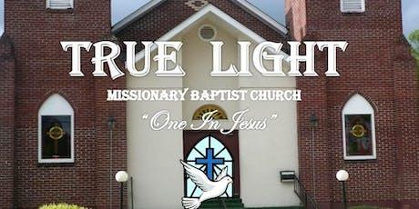 TRUE LIGHT MISSIONARY BAPTIST CHURCH 85TH HOMECOMING  tickets