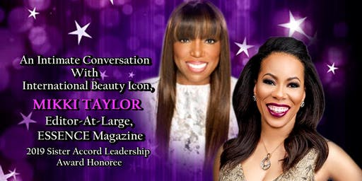 Sister Accord Day 2019 Celebration Weekend & Fundraiser:  An Intimate Conversation With International Beauty Icon & Editor-At-Large, ESSENCE Magazine, Mikki Taylor