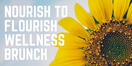 Nourish to Flourish Wellness Brunch tickets