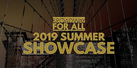 2019 Broadway For All Summer Showcase tickets