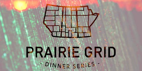 The Prairie Grid Dinner Series: Innovation - Saskatoon tickets