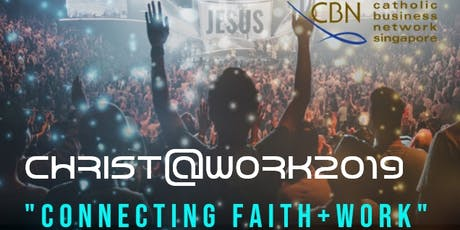 Christ@Work Conference 2019 - Connecting Faith & Work tickets