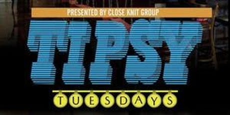 Tipsy Tuesdays tickets
