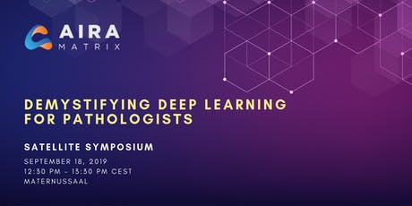 Demystifying Deep Learning for Pathologists - Satellite Symposium @ESTP2019 Tickets