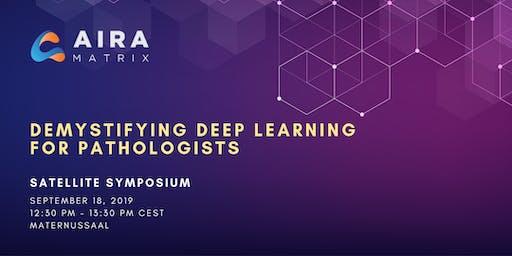 Demystifying Deep Learning for Pathologists - Satellite Symposium @ESTP2019