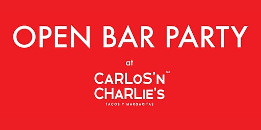 The (Open Bar) Party at Carlos 'N Charlie's
