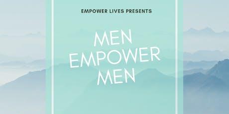"Empower Lives Presents-""Men Empowering Men"" group tickets"