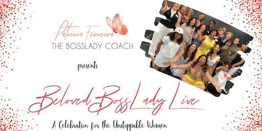 Beloved BossLady Live
