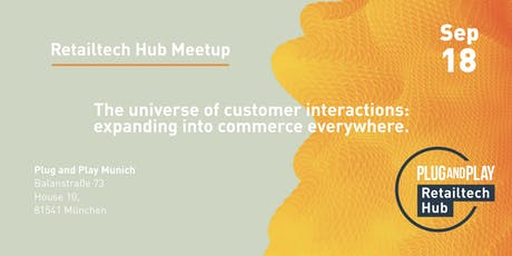 Plug and Play Retailtech Hub meetup: Commerce everywhere.  Tickets