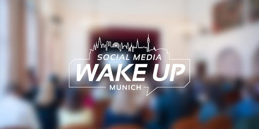 Social Media Wake Up #7 | München