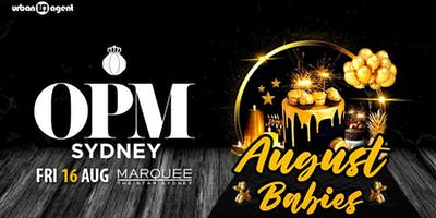 OPM Presents: August Babies