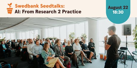 Swedbank Seedtalks: AI From Research 2 Practice tickets