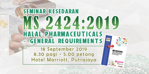 Seminar Kesedaran MS 2424:2019 Halal Pharmaceuticals - General requirements
