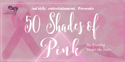 50 Shades of Pink an Evening Under the Stars