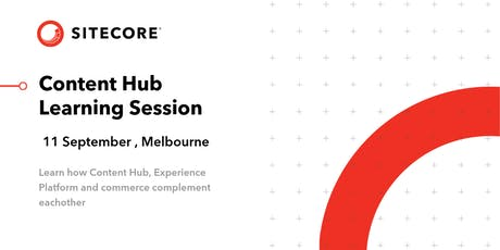 Sitecore Content Hub Learning Session - Melbourne tickets
