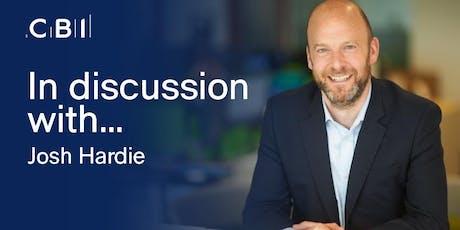 In Discussion with Josh Hardie, CBI Deputy Director General tickets