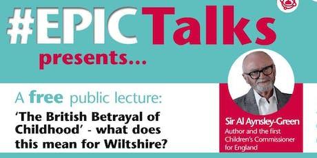 #EPIC Talks presents 'The British Betrayal of Childhood' by Sir Al Aynsley-Green tickets