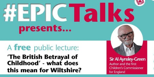 #EPIC Talks presents 'The British Betrayal of Childhood' by Sir Al Aynsley-Green