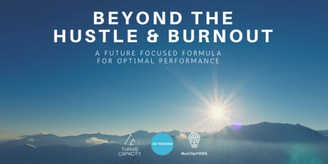 Beyond Hustle and Burnout: A future focused formula for optimal performance tickets