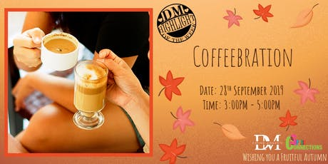 DM Highlight of the Week! Coffeebration (50% OFF!) tickets