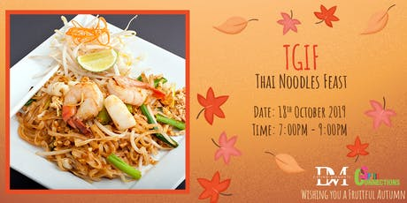 TGIF Thai Noodles Feast (50% OFF!) tickets
