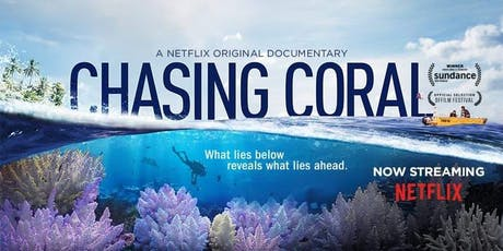 """""""Chasing Coral"""" screening tickets"""