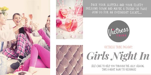Girls Night In by Victress Tribe Only £89pp