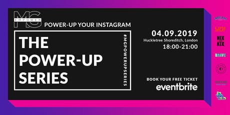 MG EMPOWER PRESENTS: THE POWER-UP SERIES: HOW TO POWER UP YOUR INSTAGRAM tickets