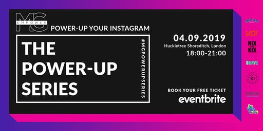 MG EMPOWER PRESENTS: THE POWER-UP SERIES: HOW TO POWER UP YOUR INSTAGRAM