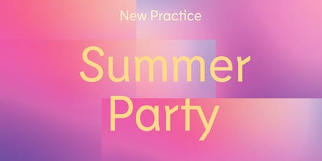 New Practice Summer Party tickets