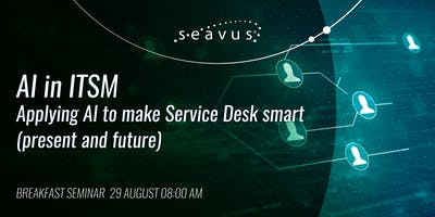 AI in ITSM: Applying AI to make Service Desks smart (present and future)