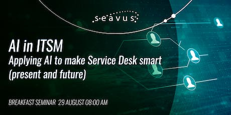 AI in ITSM: Applying AI to make Service Desks smart (present and future) tickets