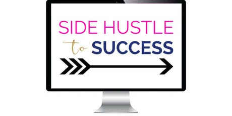 Side Hustle Success: Working a 9-5 job while launching a business tickets