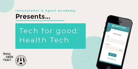 InnovateHer & Agent Academy Presents: Tech For Good - Health Tech tickets