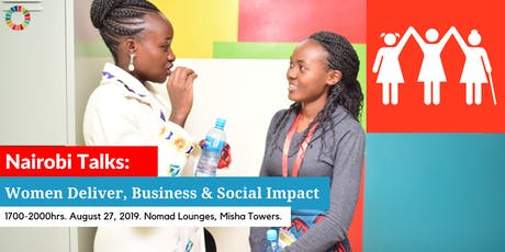 Nairobi Talks: Women Deliver,Business & Social Impact tickets