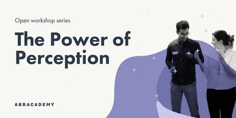 Open Workshop: The Power of Perception tickets
