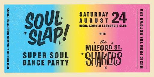 Milford Street Shakers SOUL SLAP!