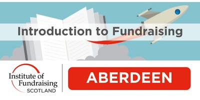 Introduction to Fundraising - Aberdeen (large charities)