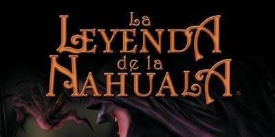 """Cine en Familia Leyendas Mexicanas: """"La Leyenda de la Nahuala"""""""