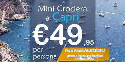 Mini Crociera a Capri [Nuova Formula ALL INCLUSIVE]