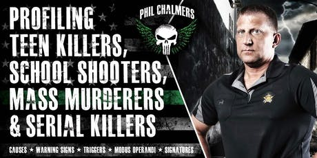 Profiling Teen Killers, School Shooters, Mass Murderers and Serial Killers by Phil Chalmers-Enid, OK September 26, 2019 tickets