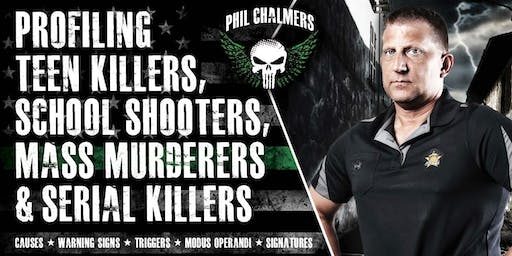 Profiling Teen Killers, School Shooters, Mass Murderers and Serial Killers by Phil Chalmers-Enid, OK September 26, 2019