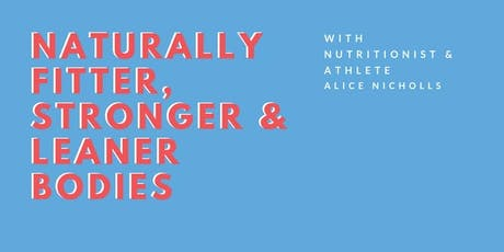 Naturally Fitter, Stronger & Healthier Bodies tickets
