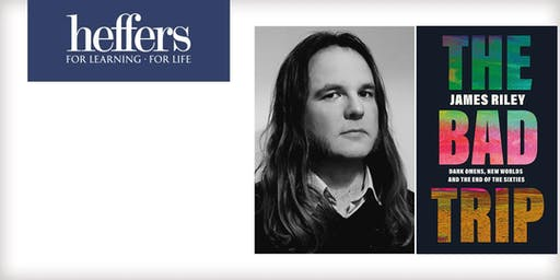 'The Bad Trip: Dark Omens, New Worlds & the End of the Sixties' with James Riley