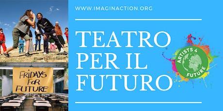 TEATRO PER IL FUTURO / THEATRE FOR FUTURE biglietti