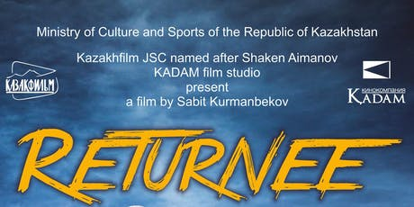 Opening of the Kazakhstan Film Week in London 2019: Returnee tickets