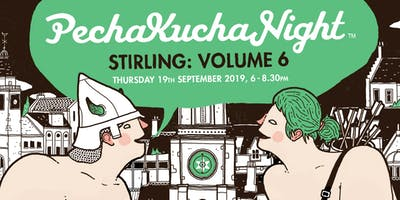 Pecha Kucha Stirling Volume 6