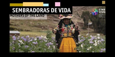 PERUVIAN NIGHT - Mothers of the Land - CINE VIVO 2019