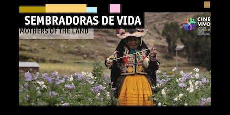 PERUVIAN NIGHT - Mothers of the Land - CINE VIVO 2019 tickets