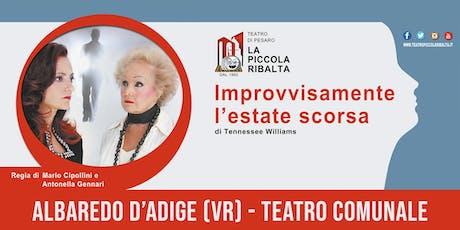 Improvvisamente l'estate scorsa - Albaredo d'Adige (VR) - 22 FEBBRAIO 2020 biglietti